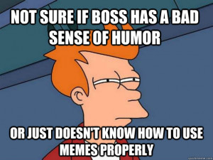 Bad Boss Jokes Quickmeme...