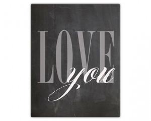 Printable love quote print, chalkboard wall art, LOVE you printable ...