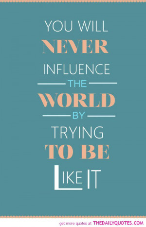 Images Quotes That Influence And Change You