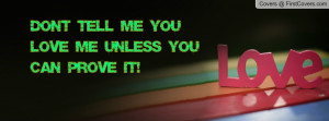 don't tell me you love me unless you can prove it! , Pictures