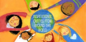 Inspirational quotes from around the world