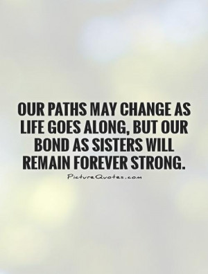 ... Quotes Sister Quotes Strong Quotes Forever Quotes Path Quotes Bond