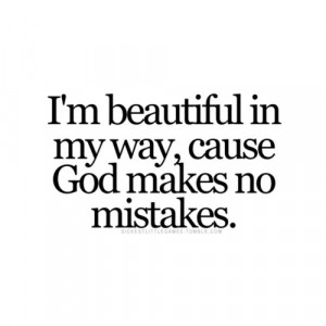 . You are beautiful simply because God has made you in His image.You ...