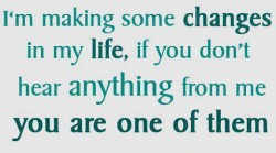making some changes in My Life ~ Break Up Quote