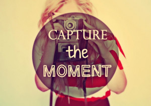 Capture the moment. on We Heart It - http://weheartit.com/entry ...