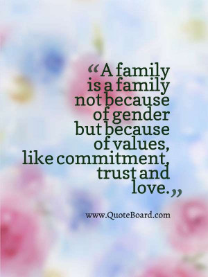 Family is a family not because of gender but because of values like ...