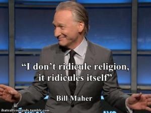 ... religion; it ridicules itself.