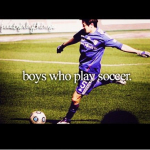 Boys who play soccer