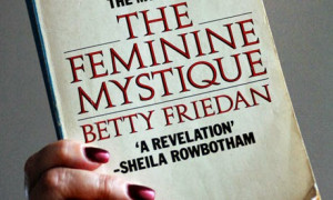 one of my readers asked me if i had read the feminine mystique i had