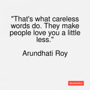 Arundhati roy quote that's what careless