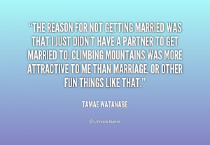 quote-Tamae-Watanabe-the-reason-for-not-getting-married-was-167776.png