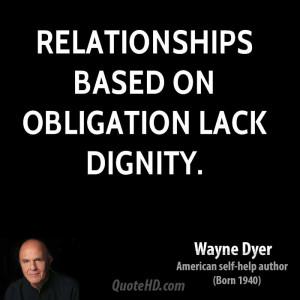 Relationships based on obligation lack dignity.