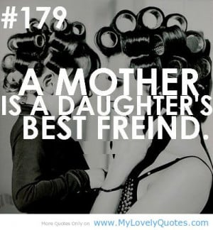 Lovely daughters best friend quotes from mother to daughter