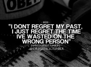 Never Regret Quotes and Sayings http://www.juxtapost.com/site/permlink ...