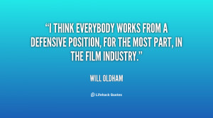 quote-Will-Oldham-i-think-everybody-works-from-a-defensive-28362.png