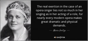 The real exertion in the case of an opera singer lies not so much in ...