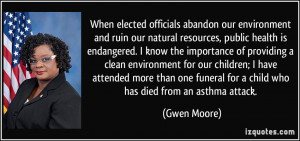 When elected officials abandon our environment and ruin our natural ...
