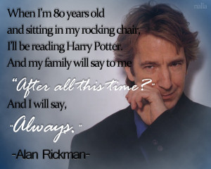 Photo found with the keywords: Alan Rickman quotes
