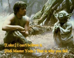 Jedi Master Yoda quote.