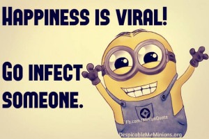 Minion-Quotes-Happiness-is-viral.jpg