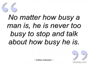 no matter how busy a man is author unknown