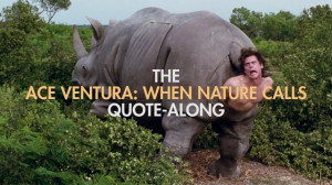Ace Ventura When Nature Calls Quotes
