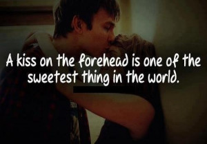 forehead kiss | Words • Quotes • Sayings