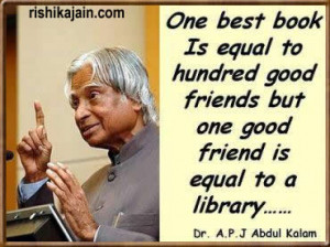 ... to hundred good friends but one good friend is equal to a library