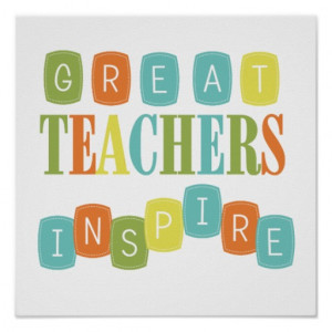 Great Teachers Inspire Great teachers inspire print. teacher sayings t ...