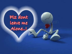 Don't Leave Me Quotes For Him http://www.desicomments.com/love/please ...