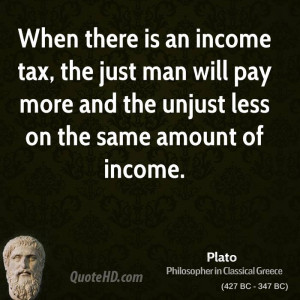 When there is an income tax, the just man will pay more and the unjust ...
