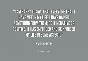 quote-Walter-Payton-i-am-happy-to-say-that-everyone-205184_1.png