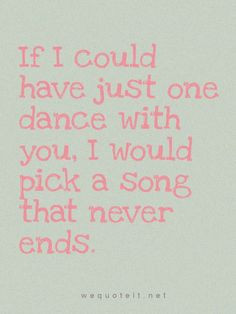line dance sayings | best love quotes - If I could have just one dance ...