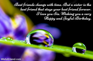 Best friends change with time. But a sister is the best friend that ...