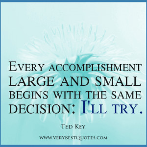 ... large and small begins with the same decision: I'll try