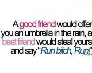 good friend would offer you an umbrella in the rain