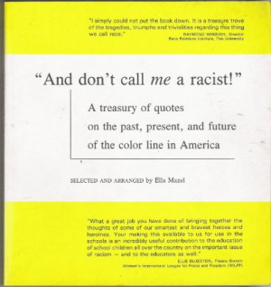 And Don't Call Me a Racist!: A Treasury of Quotes on the Past, Present ...