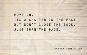 Move on. its a chapter in the past, but don't close the book, just ...