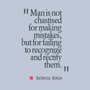Quotes Picture: man is not chastised for making mistakes, but for ...