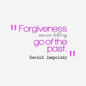 Forgiveness and Letting Go Quotes