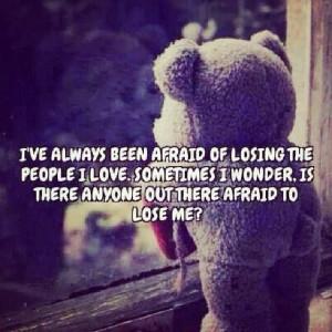 Afraid to lose me