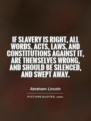 Abraham Lincoln Against Slavery Quotes