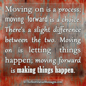 Moving on and moving forward