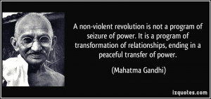 non-violent revolution is not a program of seizure of power. It is a ...