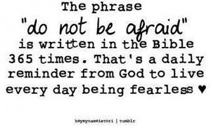 "Phrase ""do Not Be Afraid"" Is Written In The Bible 365 Times: Quote ..."