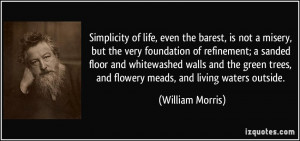 the barest, is not a misery, but the very foundation of refinement ...