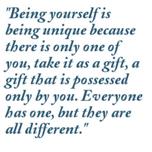 Being Yourself Is Being Unique Because There Is Only One Of You, Take ...