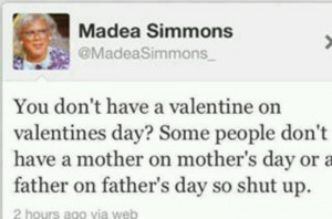 Thank you Madea. I've been thinking the same thing since my mom passed ...