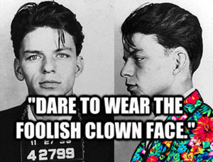 Frank-Sinatra-quote-clown-face.png?resize=550%2C419