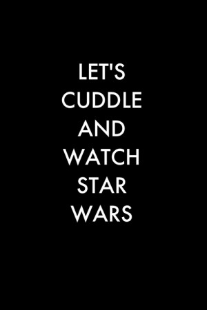 love star wars Cuddle typo nerd geek let's watch star wars